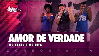 Amor de Verdade - Mc Kekel e Mc Rita | FitDance TV (Coreografia) Dance Video
