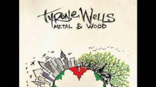Watch Tyrone Wells Metal  Wood video