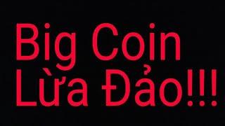 Big Coin Có Lừa đảo hay không?    HVT Vlogs Mobie Gamer