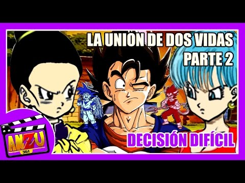 DRAGON BALL MULTIVERSE | LA UNION DE 2 VIDAS NOVELA DE VEGETTO CAPITULO 2 DECISION DIFICIL | ANZU361