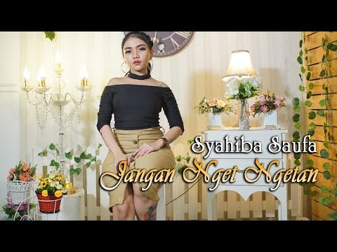 Download Syahiba Saufa - JANGAN NGET NGETAN   |     Mp4 baru
