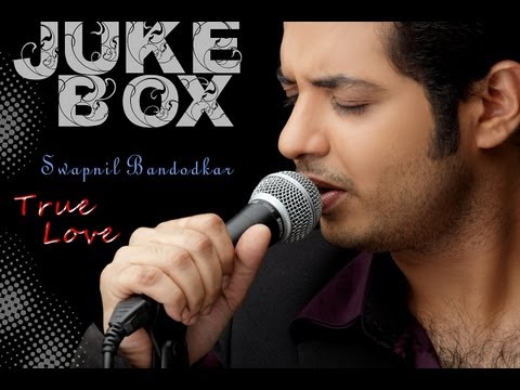 Swapnil Bandodkar - Juke Box - True Love! video