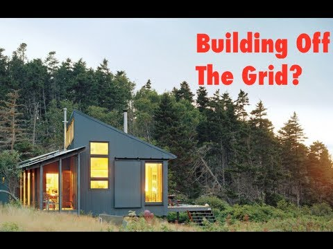 Advice for building off the grid youtube for Building off the grid ana white