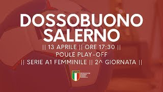 Serie A1F [2^ Play-Off ]: Dossobuono - Salerno 18-22