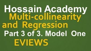 Multicollinearity and Regression. Model One. Part 3 of 3. EVIEWS