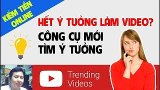 Khi Hết Ý Tưởng Làm Video Kiếm Tiền Youtube Thì Phải Làm Gì?