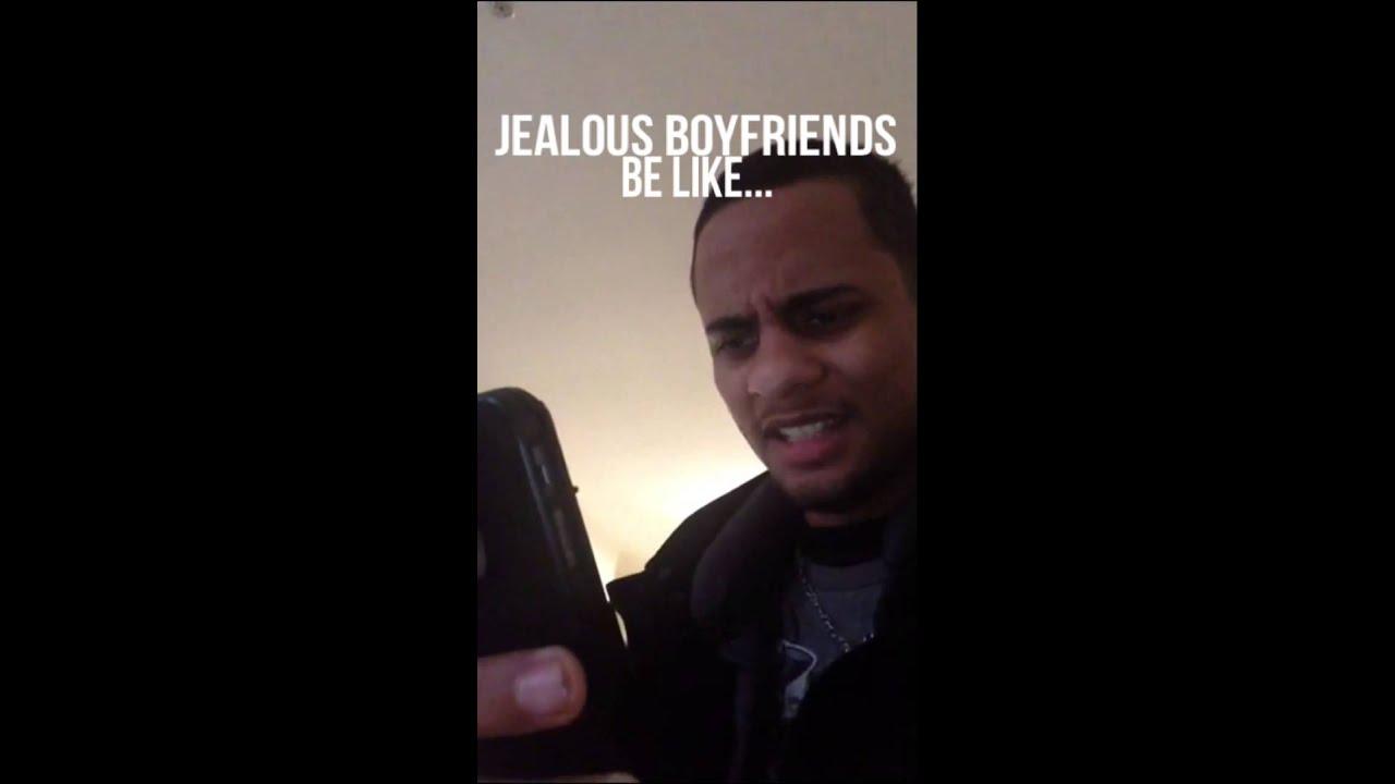 Jealous Boyfriends be Like Jealous Boyfriends be Like