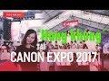 [Gift] Toàn Cảnh Vô Số Hàng Khủng Canon Expo 2017