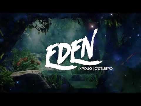 Xpollo & Owelstro - Eden