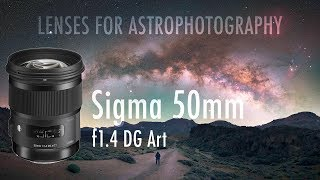 LENSES FOR ASTROPHOTOGRAPHY - Sigma 50mm f1.4 REVIEW & SAMPLES