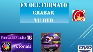 Tutorial En Que Formato Grabar Tu DVD Con Pinnacle Studio 18
