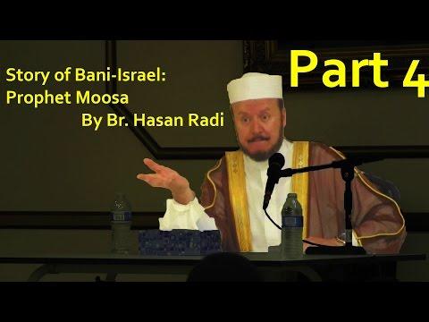 Story of Bani-Israel: Prophet Moosa by Br. Hasan Radi Part 4