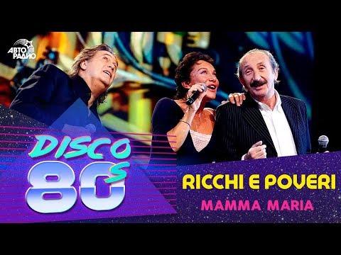 Ricchi E Poveri - Mamma Maria Дискотека 80-х 2010