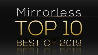 Top 10 Best Mirrorless Cameras 2019