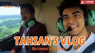 Tahsan's VLOG 1 - Becoming a VLOGGER | Kathpencil TV