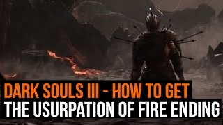 Dark Souls 3: How to get the Usurpation of Fire ending