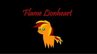 Introducing...Flame Lionheart!!!