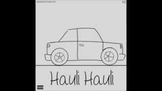 Hauli Hauli - Sikander Kahlon (Punjabi Rap) NEW 2014 SINGLE