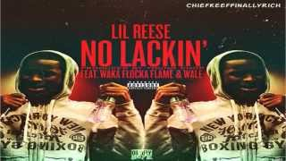 Lil Reese - No Lackin' ft. Waka Flocka & Wale (Prod. By Young Chop) (FULL SONG)