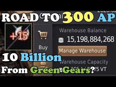 BDO -Road To 300 AP Part 42: Making OVER 10 Billion Silver from Enhancing GREEN Gears? (NOT A GUIDE)