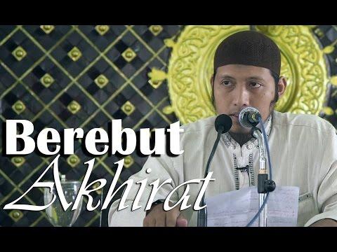 Kajian Islam: Lomba Berebut Akhirat - Ustadz Zaid Susanto, Lc