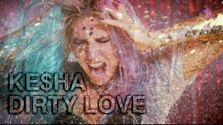 Клип Kesha - Dirty Love