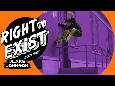 Santa Cruz Skateboards | Blake Johnson | Right To Exist