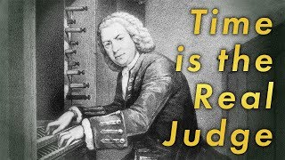 Time is the real judge of quality in art (and everything else)