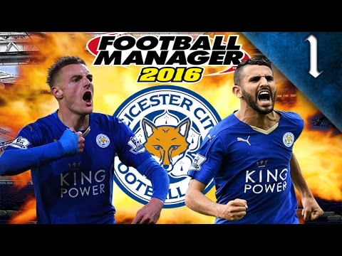 FOOTBALL MANAGER 2016 - LEICESTER CITY EP. 1 - LOIC REMY SIGNS!