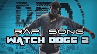 WATCH DOGS 2 RAP SONG