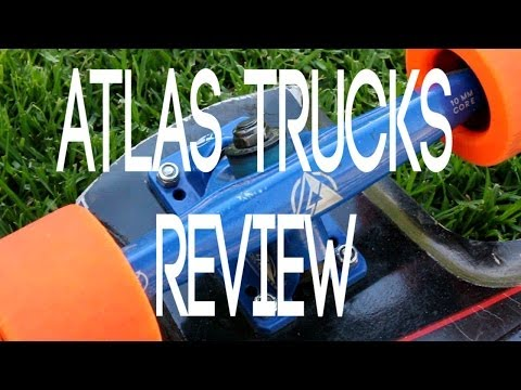 Atlas Longboard Trucks Review