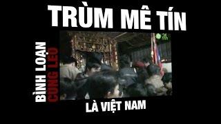 Việt Nam trùm mê tín - Bình loạn với Leo