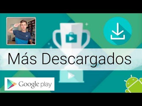 TOP   Aplicaciones y Juegos Mas Descargados de Android 2015