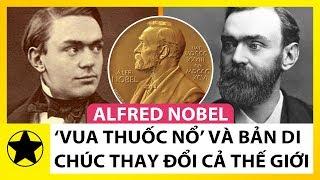 Alfred Nobel – 'Vua Thuốc Nổ' Và Bản Di Chúc Thay Đổi Cả Thế Giới
