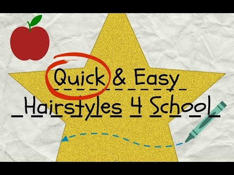 Quick and Easy Hairstyles for School