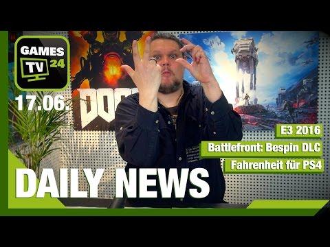 E3, Battle.net Authenticator, Fahrenheit-Remake PS4   Games TV 24 Daily - 17.06.2016