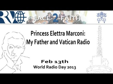 Princess Elettra Marconi: My father and Vatican Radio