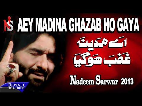 Nadeem Sarwar   Aey Madina Ghazab Hogya   2013   اے مدینا غزب حوگیا
