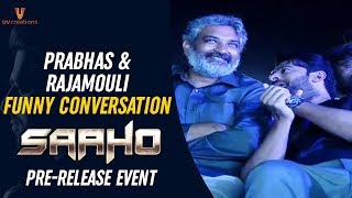 Prabhas & SS Rajamouli Funny Conversation | Saaho Pre Release Event | Shraddha Kapoor | Sujeeth