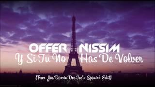 Offer Nissim - Y Si Tu No Has De Volver (Pres. Joe Dassin Dee Tee'z Spanish Version)
