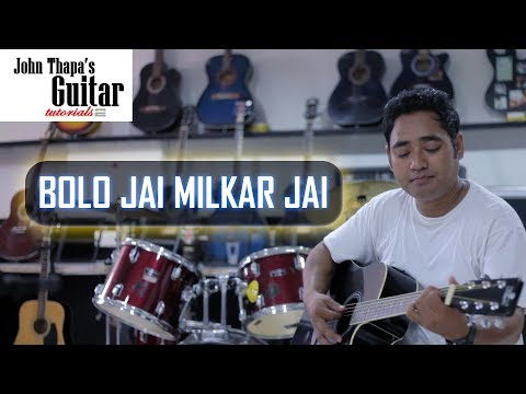 Bolo Jai Milkar Jai | John Thapa Guitar Tutorial | Christian Devotional Song