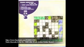 Pedro Mercado & Na Te 1000 Little Words (Adam Helder Remix) [KDB054D]