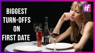 Biggest Turn-Offs On A First Date - First Date Tips