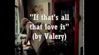 If thats all that love is (sung by Valery)