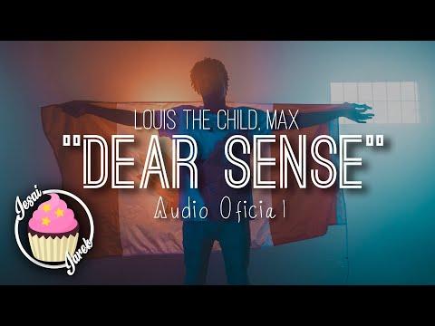 Louis The Child, MAX - Dear Sense (Cover Audio)