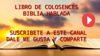 #BIBLIA HABLADA LIBRO DE COLOSENCES COMPLETO AUDIO