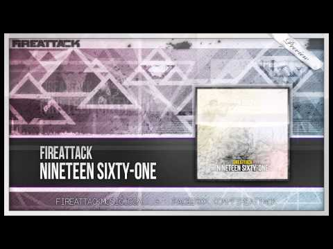 Fireattack - Nineteen sixty-one - HQ Preview