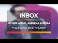 Neverland ft. Andhika dan Indra - Tanpamu Hidup Sendiri (Live on Inbox)