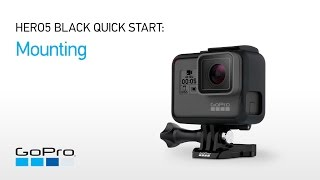 GoPro: HERO5 Black Quick Start - Mounting