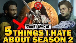 5 THINGS I HATE ABOUT SEASON 2! Star Wars Battlefront 2